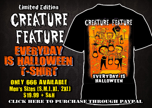 Brand New Creature Feature 4th Annual 'Everyday Is Halloween' T ...