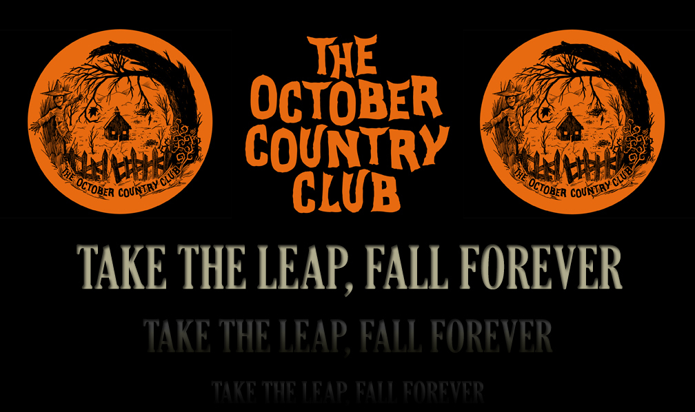 Welcome To The October Country Club!